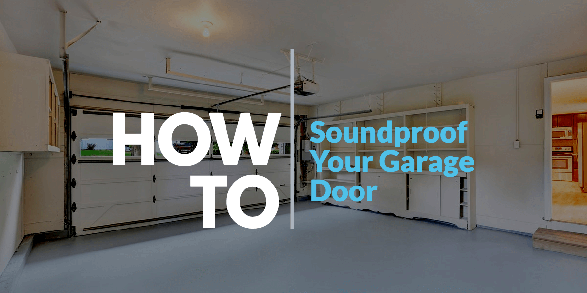 How to soundproof a garage door